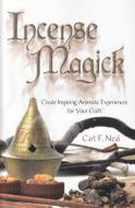 Incense Magick  by Carl F Neil