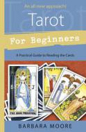 Tarot for Beginners by Barbara Moore