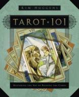 Tarot 101 Mastering the Art of Reading the Cards by Kim Huggens