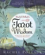 Rachel Pollack's Tarot Wisdom Spiritual Teachings and Deeper Meanings by Rachel Pollack