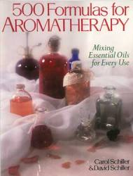 500 Formulas For Aromatherapy  by Carol Schiller & David Schiller