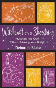 Witchcraft on a Shoestring by Deborah Blake