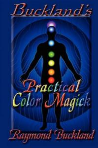 Buckland's Practical Color Magick  by Raymond Buckland
