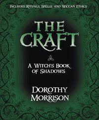The Craft A Witch's Book of Shadows by Dorothy Morrison