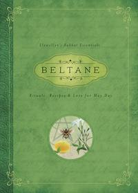 Beltane Rituals, Recipes & Lore for May Day by Melanie Marquis