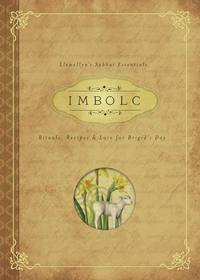 Imbolc Rituals, Recipes & Lore for Brigid's Day by Carl F. Neal