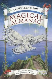 Llewellyn's 2017 Magical Almanac - Practical Magic for Everyday Living