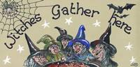 Witches Gather Here Sign