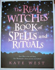 The Real Witches Book of Spells and Rituals  by Kate West