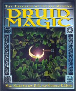 Druid Magic  By Nicholas R Mann