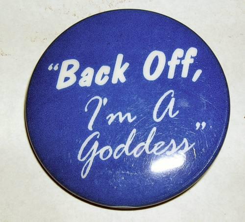 Back Off I'm A Goddess - Badge